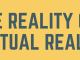 Virtual Reality and Where it is Headed
