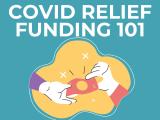 K-12 Funding Basics: Understanding COVID-19 ReliefFunding