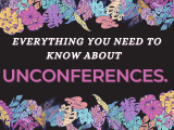 Everything you need to know about UnConferences
